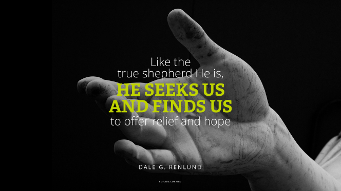 "A photo of the hand of the Christus statue, with a quote from Elder Dale G. Renlund: ""Like the true shepherd He is, He seeks us and finds us to offer relief and hope."""