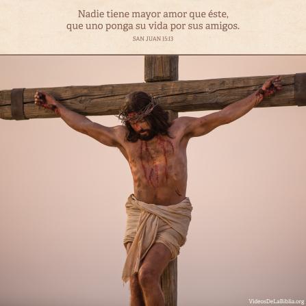 Juan 15:13, Cristo dio Su vida por nosotros porque nos amó más que cualquier otro