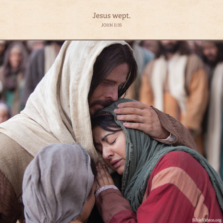 John 11:35, Christ mourns with those that mourn