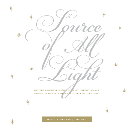 "A white background with small gold stairs, paired with a quote from Elder David A. Bednar: ""Source of all light."""