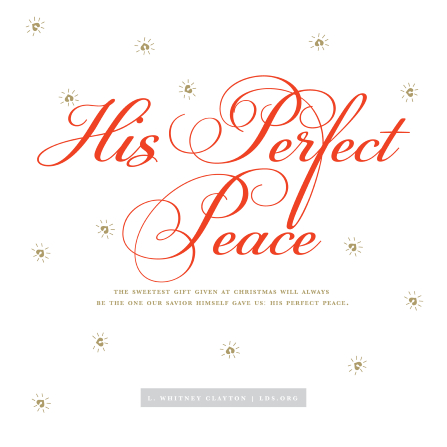 """A white background with small gold hearts and a quote from Elder L. Whitney Clayton: """"His perfect peace."""""""