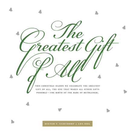 Lds Christmas Quotes.The Greatest Gift Of All