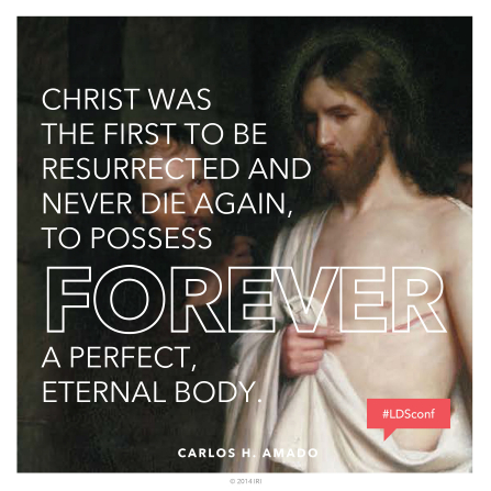 "An image of the resurrected Christ, paired with a quote by Elder Carlos H. Amado: ""Christ was the first to be resurrected and never die again."""