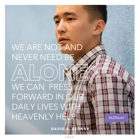 "An image of a young man paired with a quote by Elder David A. Bednar: ""We are not … alone. We can press forward … with heavenly help."""