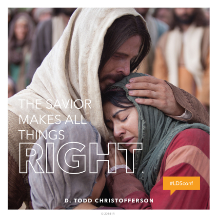 "An image of Christ comforting a woman, with a text overlay quoting Elder D. Todd Christofferson: ""The Savior makes all things right."""
