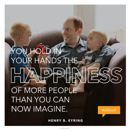 "An image of a father and his two sons, combined with a quote by President Henry B. Eyring: ""You hold … the happiness of more people than you can now imagine."""