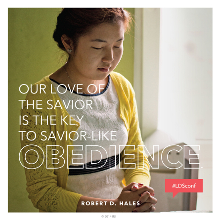 "An image of a young woman praying, paired with a quote by Elder Robert D. Hales: ""Our love of the Savior is the key to … obedience."""