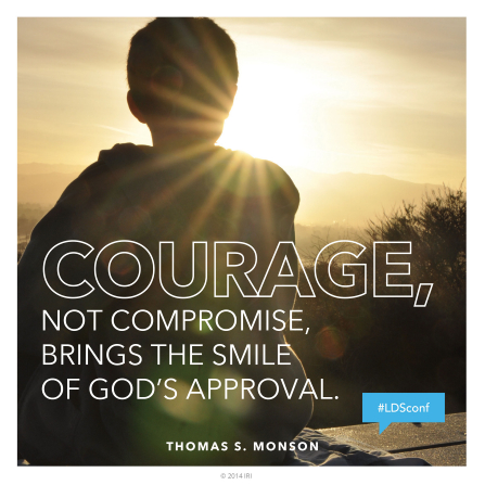 "An image of a young man's silhouette combined with a quote by President Thomas S. Monson: ""Courage … brings the smile of God's approval."""
