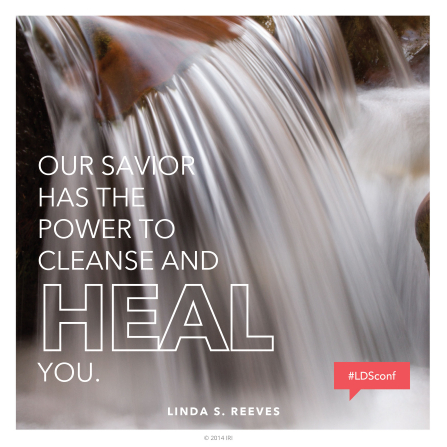 "An image of a waterfall coupled with a quote by Sister Linda S. Reeves: ""Our Savior has the power to … heal you."""