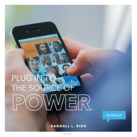 """An image of someone using a smartphone, combined with a quote by Brother Randall L. Ridd: """"Plug in to the source of power."""""""