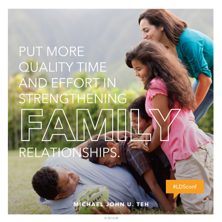 "An image of a family playing together outside, combined with a quote by Elder Michael John U. Teh: ""Put more … effort in strengthening family relationships."""