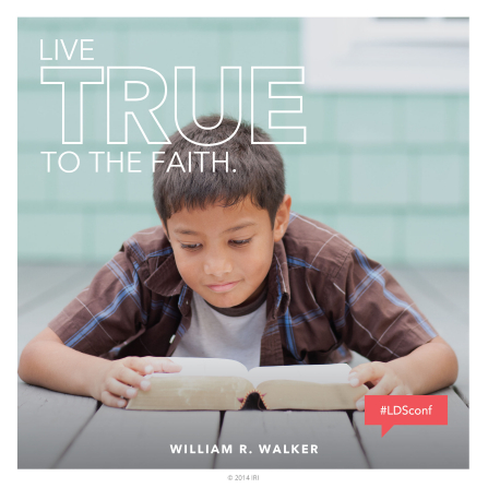 "An image of a young boy reading the scriptures, paired with a quote by Elder William R. Walker: ""Live true to the faith."""