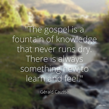 "An image of a river running down a hill, combined with a text overlay quoting Bishop Gérald Caussé: ""The gospel is a fountain of knowledge."""