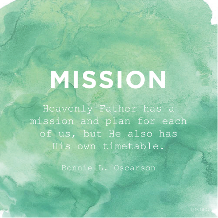 "A graphic with a green watercolor wash and a quote by Sister Bonnie L. Oscarson: ""Heavenly Father has a mission … for each of us."""