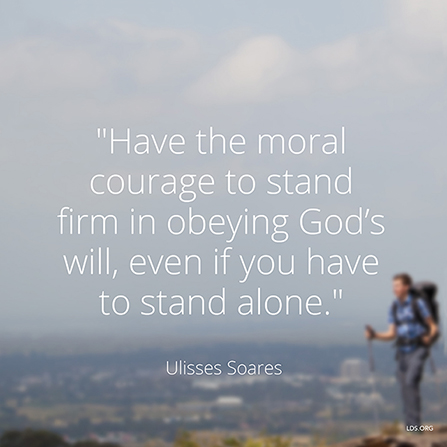 "An image of a hiker, paired with a quote by Ulisses Soares, ""Have the moral courage to stand firm."""