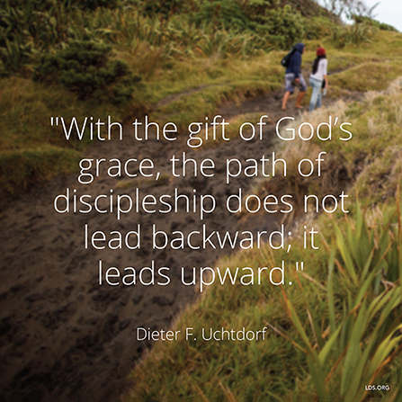 "An image of two people hiking, combined with a quote by President Dieter F. Uchtdorf: ""The path of discipleship … leads upward."""