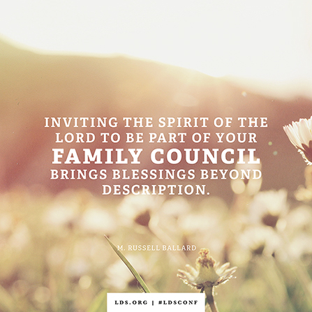 "An image of flowers combined with a quote by Elder Ballard: ""Inviting the Spirit … to be part of your family council brings blessings."""