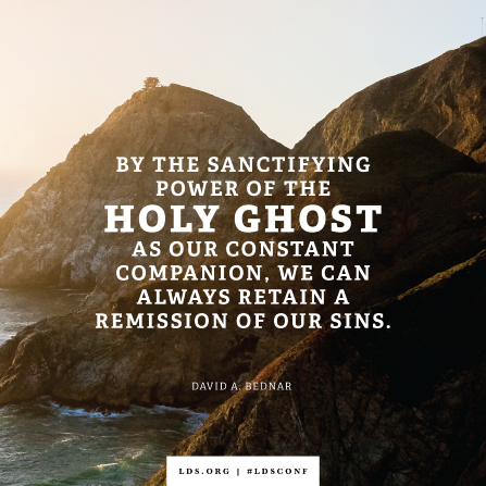 "An image of a seaside landscape combined with a quote by Elder Bednar: ""By the sanctifying power of the Holy Ghost … we can always retain a remission of our sins."""