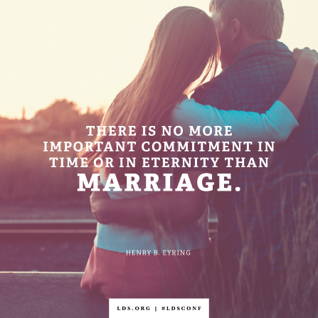 "An image of a couple combined with a quote by President Eyring: ""There is no more important commitment … than marriage."""