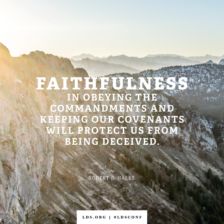 "An image of a mountain range combined with a quote by Elder Hales: ""Faithfulness in obeying the commandments … will protect us from being deceived."""