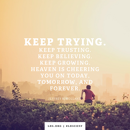 "An image of a child running combined with a quote by Elder Holland: ""Keep trying. … Heaven is cheering you on."""