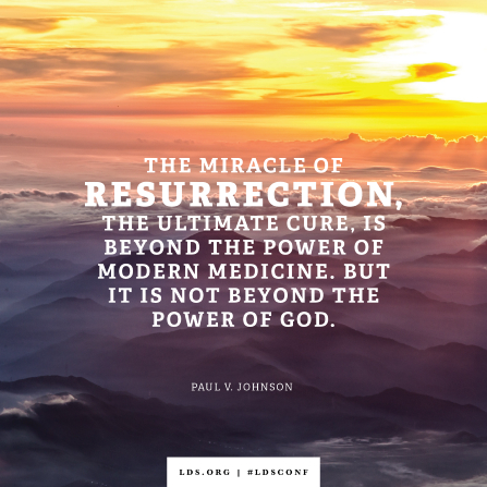 """An image of clouds at sunset combined with a quote by Elder Johnson: """"The miracle of resurrection … is not beyond the power of God."""""""