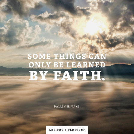 "An image of clouds combined with a quote by Elder Oaks: ""Some things can only be learned by faith."""