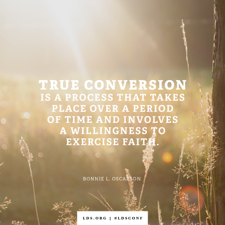 "An image of tall grass combined with a quote by Sister Oscarson: ""True conversion is a process."""