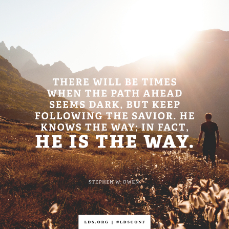 "An image of a hiker combined with a quote by Brother Owen: ""The Savior … is the way."""