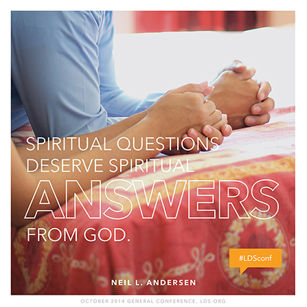 "An image of a man's hands and a woman's hands folded in prayer, combined with a quote by Elder Neil L. Andersen: ""Spiritual questions deserve spiritual answers."""