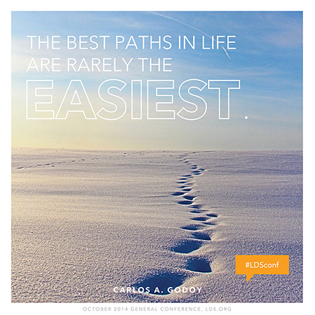 "An image of a row of footprints in the snow, combined with a quote by Elder Carlos A. Godoy: ""The best paths … are rarely the easiest."""