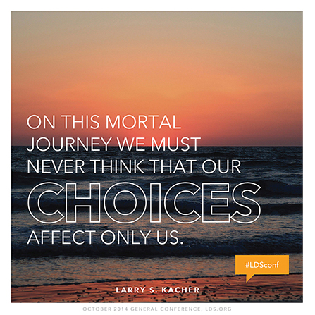 "An image of the sun setting over the ocean, with a quote by Elder Larry S. Kacher: ""We must never think that our choices affect only us."""