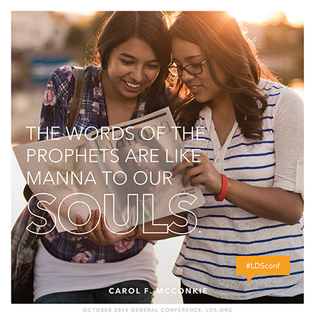"A photograph of two girls reading the Liahona, combined with a  quote by Carol F. McConkie, ""The words of prophets are manna to our souls."""