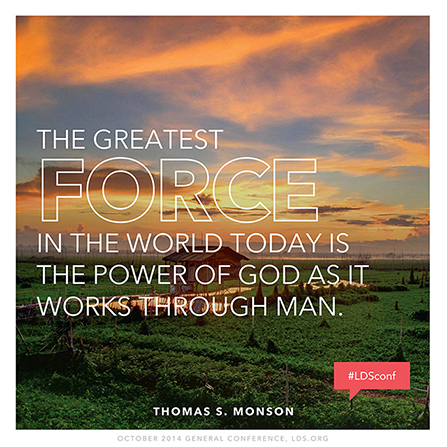 "An image of a sunset over a field, paired with a quote by President Thomas S. Monson: ""The greatest force in the world today is the power of God … through man."""
