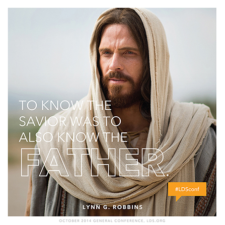 "An image of Jesus Christ combined with a quote by Elder Lynn G. Robbins: ""To know the Savior was to … know the Father."""