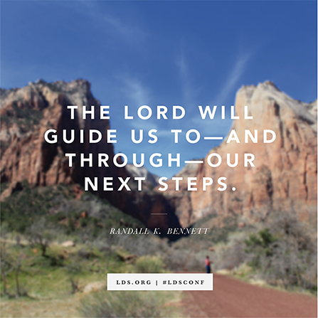 "An image of a hiker on a trail, combined with a quote by Elder Randall K. Bennett: ""The Lord will guide us to ... our next steps."""