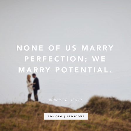 "An image of a couple standing on a hill, paired with a quote from Elder Robert D. Hales: ""None of us marry perfection; we marry potential."""