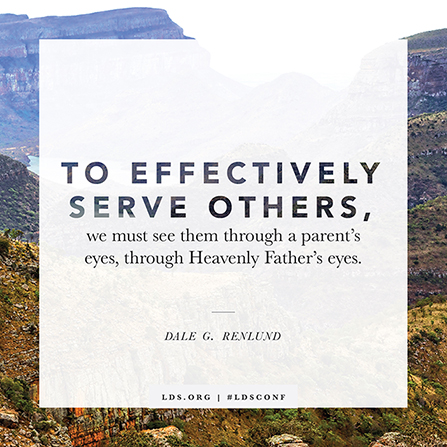 "A photograph of a canyon with a quote from Elder Dale G. Renlund: ""We must see [others] through a parent's eyes."""