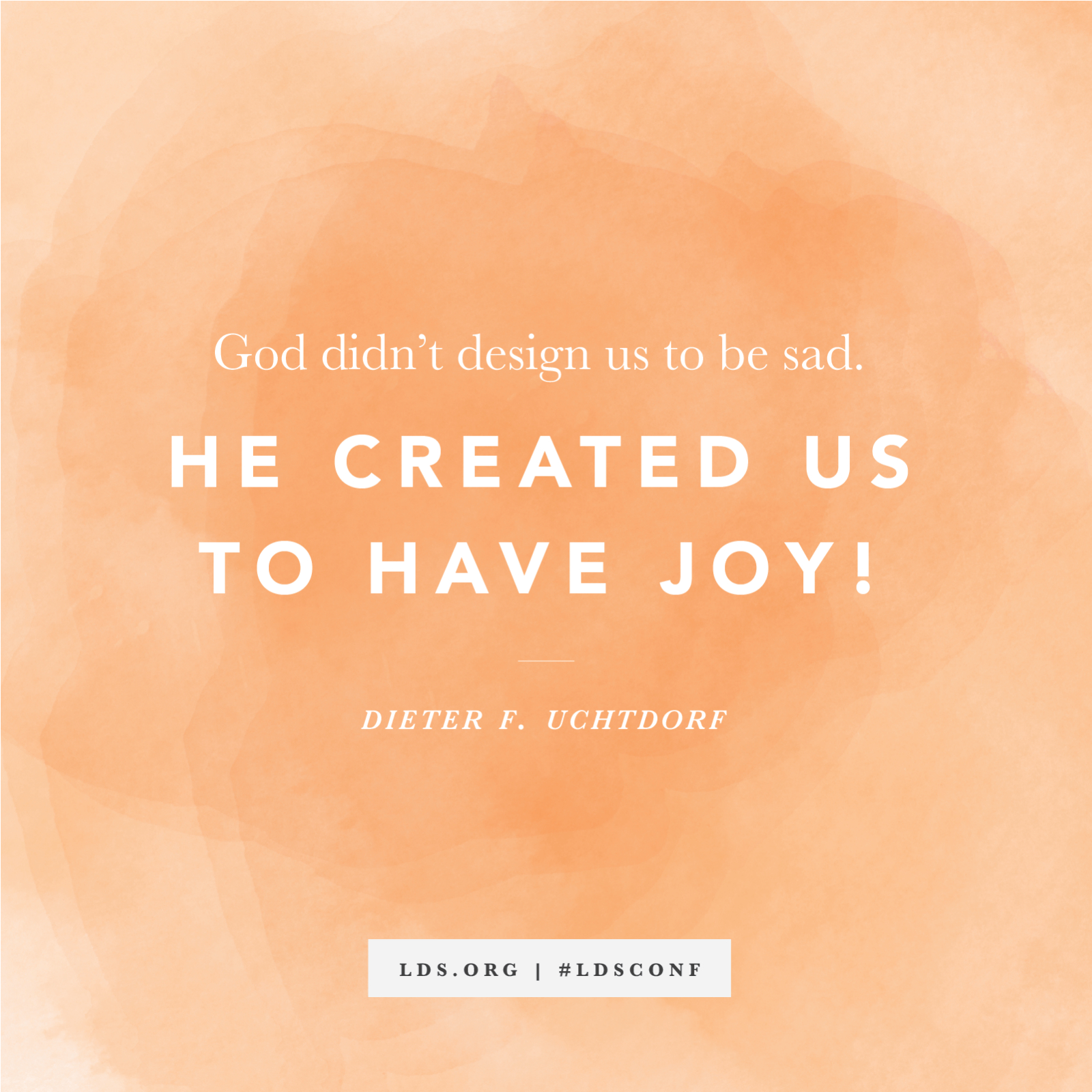 Quote About God God Created Us To Have Joy