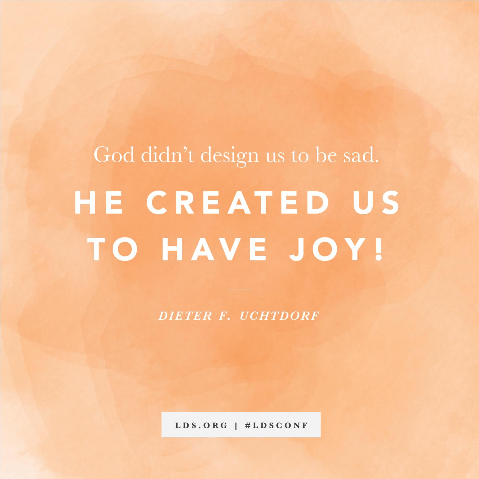 God Created Us to Have Joy