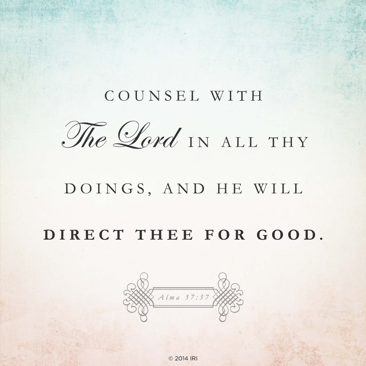 Inspirational Book Of Mormon Quotes: Counsel With The Lord