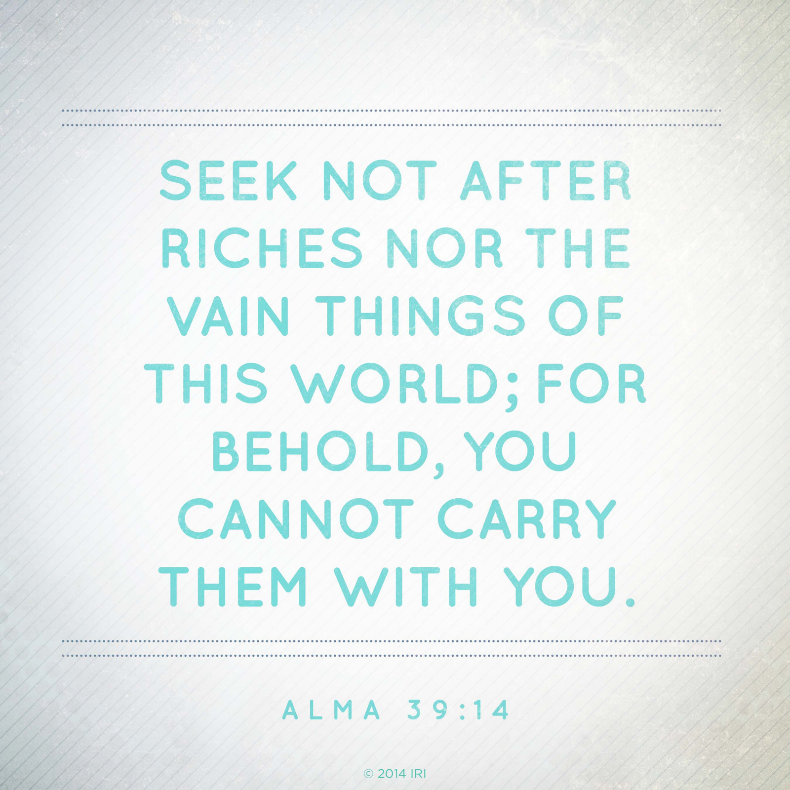 Seek Not After Riches Of This World