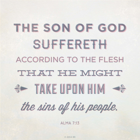 A neutral off-white background combined with the words of Alma 7:13.
