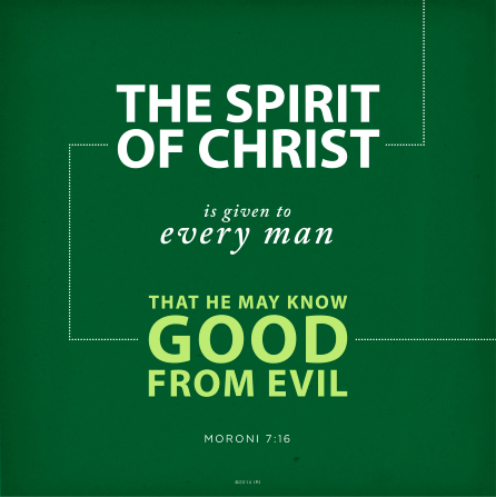 A dark green background paired with the words from Moroni 7:16.