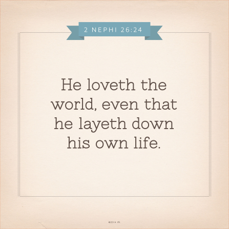 The words from 2 Nephi 26:24 printed on a plain tan background with a gray border.