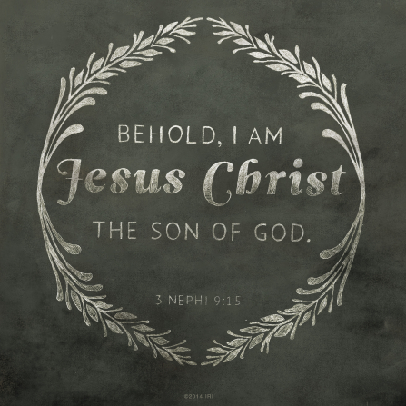 The words of 3 Nephi 9:15 printed on a green background and surrounded by a floral wreath motif.