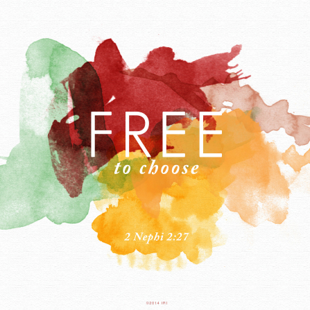 A watercolor wash of red, green, yellow, and pink, paired with the words from 2 Nephi 2:27.