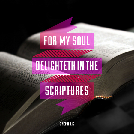 A photograph of the scriptures lying open on a table, paired with the words from 2 Nephi 4:15.