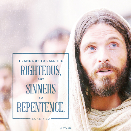 A photograph of an actor portraying Jesus Christ, paired with the words found in Luke 5:32.