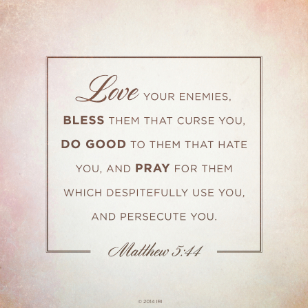 The words from Matthew 5:44 printed on a neutral tan background.